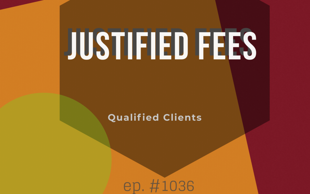 Justifying Fees Means Defining Your Value First